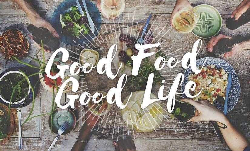 good food good life